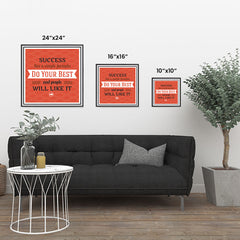 Ezposterprints - Success Has A Simple Formula Do Your Best And People Will Like It ambiance display photo sample