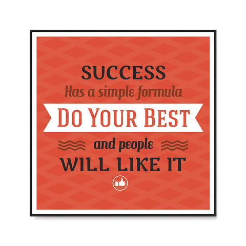 Ezposterprints - Success Has A Simple Formula Do Your Best And People Will Like It