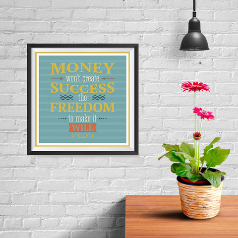 Ezposterprints - Money Won't Create Success The Freedom To Make It Will - 10x10 ambiance display photo sample