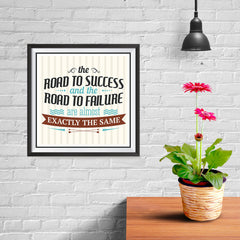 Ezposterprints - The Road To Success And The Road To Failure Are Almost Exactly The Same - 10x10 ambiance display photo sample