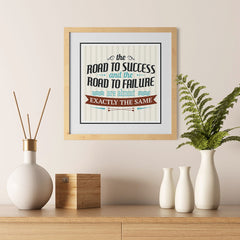 Ezposterprints - The Road To Success And The Road To Failure Are Almost Exactly The Same - 12x12 ambiance display photo sample