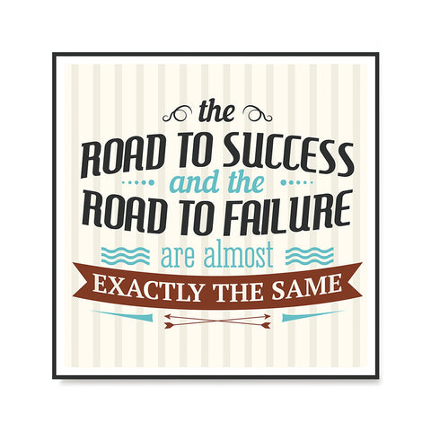 Ezposterprints - The Road To Success And The Road To Failure Are Almost Exactly The Same