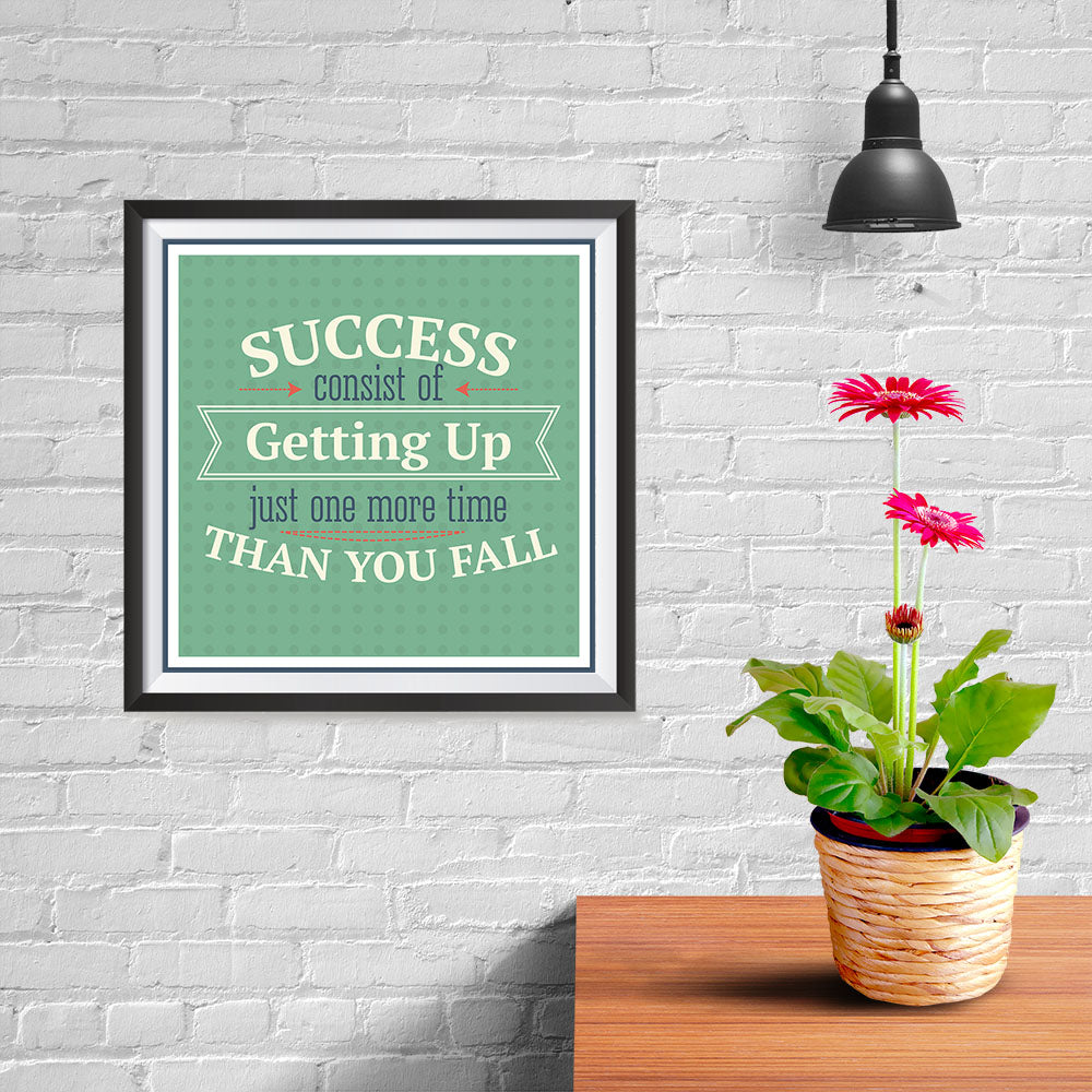 Ezposterprints - Success Consist Of Getting Up Just One More Time Than You Fall - 10x10 ambiance display photo sample