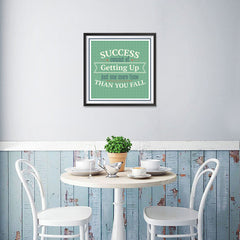 Ezposterprints - Success Consist Of Getting Up Just One More Time Than You Fall - 16x16 ambiance display photo sample