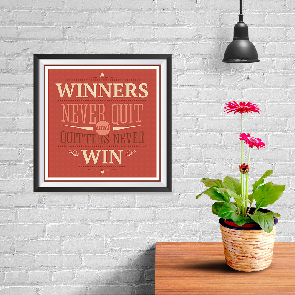 Ezposterprints - Winners Never Quit And Quitters Never Win - 10x10 ambiance display photo sample