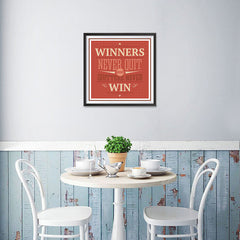 Ezposterprints - Winners Never Quit And Quitters Never Win - 16x16 ambiance display photo sample