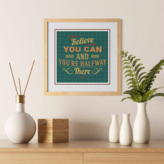 Ezposterprints - Believe You Can And You're Halfway There - 12x12 ambiance display photo sample
