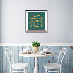 Ezposterprints - Believe You Can And You're Halfway There - 16x16 ambiance display photo sample