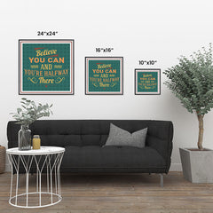 Ezposterprints - Believe You Can And You're Halfway There ambiance display photo sample