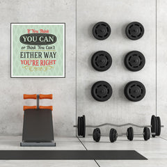 Ezposterprints - If You Think You Can Or Think You Can't Either Way You're Right - 32x32 ambiance display photo sample