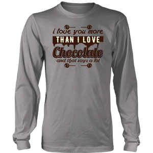 I LOVE YOU MORE THAN I LOVE CHOCOLATE Tees, Long Sleeves, and Hoodies