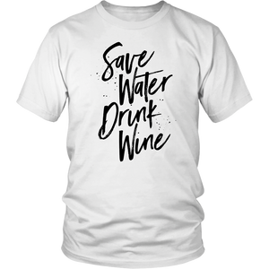 SAVE WATER DRINK WINE Tees, Long Sleeves, and Hoodies