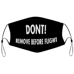 DONT REMOVE BEFORE FLIGHT DESIGNED FACE MASKS