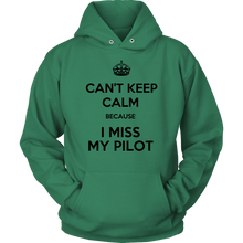 Load image into Gallery viewer, CAN'T KEEP CALM BECAUSE I MISS MY PILOT