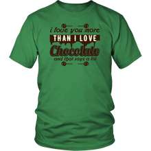 Load image into Gallery viewer, I LOVE YOU MORE THAN I LOVE CHOCOLATE Tees, Long Sleeves, and Hoodies