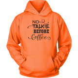 NO TALKIE BEFORE COFFEE Tees, Long Sleeves, and Hoodies