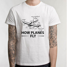 Load image into Gallery viewer, How Planes Fly T-Shirt