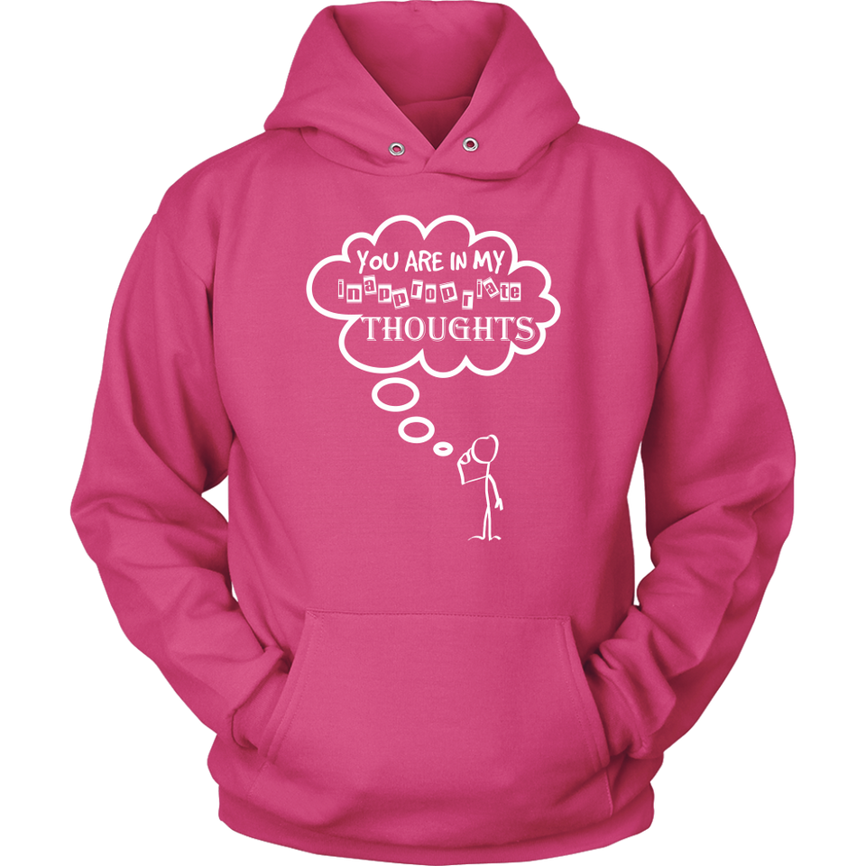 YOU ARE MY INAPPROPRIATE THOUGHT Tees, Long Sleeves, and Hoodies