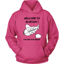 Load image into Gallery viewer, WELCOME TO AVIATION! YOU ARE NOW BROKE .Tees, Long Sleeves, and Hoodies