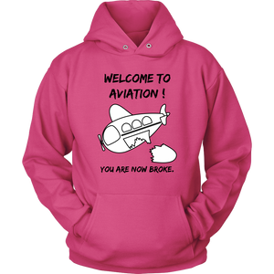 WELCOME TO AVIATION! YOU ARE NOW BROKE .Tees, Long Sleeves, and Hoodies