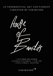 House of Bandits | An Experimental Art and Fashion Takeover by Sarabande