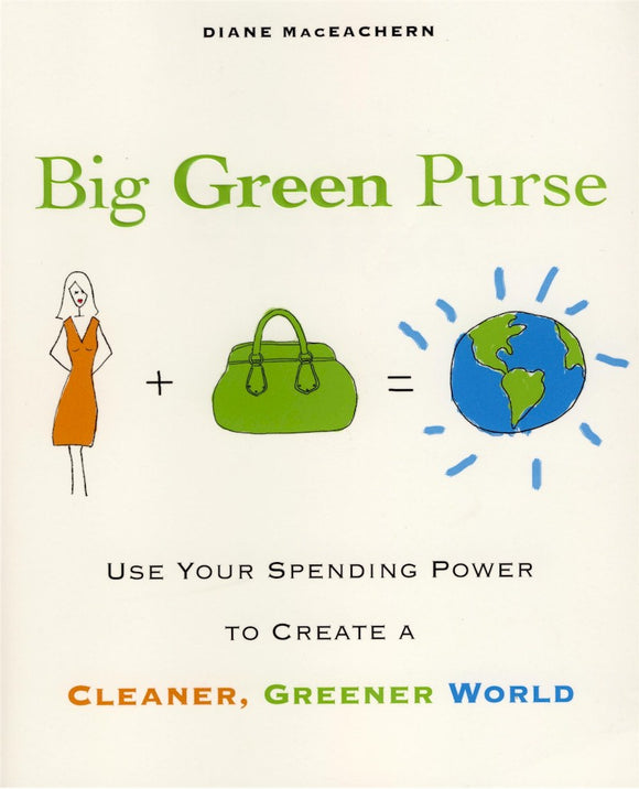 Eco-Handbags.ca is featured in Diane MacEachern's Big Green Purse book