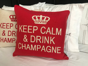 Keep Calm and Drink Champagne Decorative Pillow Cover - (Red and Cream)