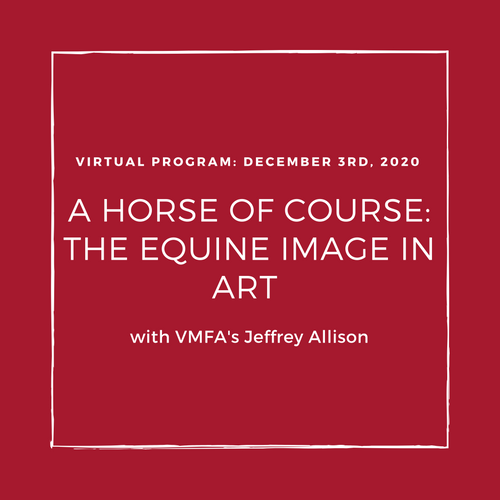 (Non-Member) A Horse of Course: The Equine Image in Art with VMFA's Jeffrey Allison