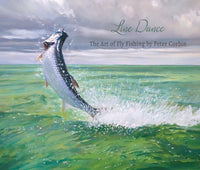 Line Dance: The Art of Fly Fishing by Peter Corbin