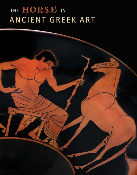 The Horse in Ancient Greek Art [Hardcover]