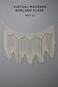 Virtual Macrame Garland Class: May 31