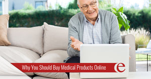 Why You Should Buy Medical Products Online