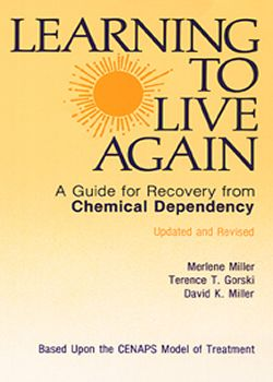 Learning to Live Again: A Guide for Recovery from Chemical Dependency