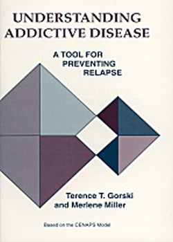 Understanding Addictive Disease: A Tool for Preventing Relapse