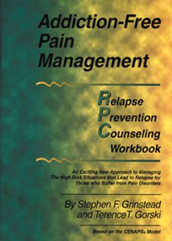Addiction-Free Pain Management: Relapse Prevention Counseling Workbook