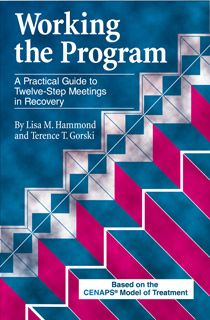 Working the Program: A Practical Guide to Twelve-Step Meetings in Recovery