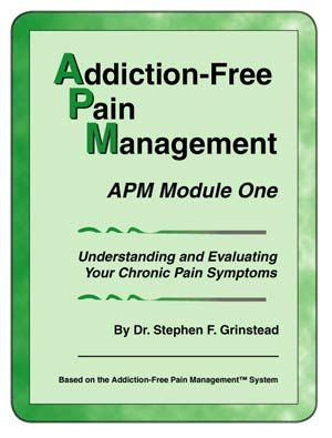 Addiction-Free Pain Management - APM Module 1: Understanding and Evaluating Your Chronic Pain Symptoms