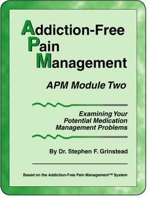 Addiction-Free Pain Management - APM Module 2: Examining Your Potential Medication Management Problems