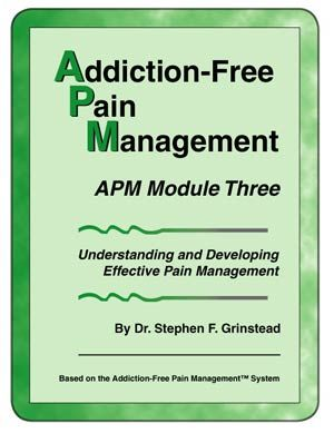 Addiction-Free Pain Management - APM Module 3: Understanding and Developing Effective Pain Management
