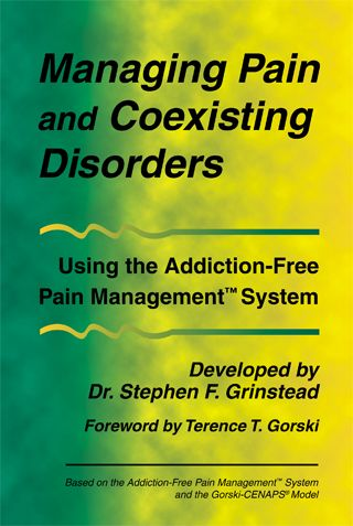 Managing Pain and Coexisting Disorders: Using the Addiction-Free Pain Management System