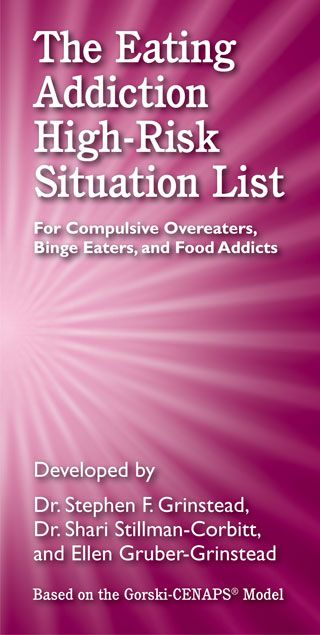 The Eating Addiction High-Risk Situation List: For Compulsive Overeaters, Binge Eaters, and Food Addicts