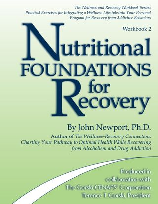Nutritional Foundations for Recovery - Workbook 2: Charting Your Pathway to Optimal Health While Recovering from Alcoholism and Drug Addiction