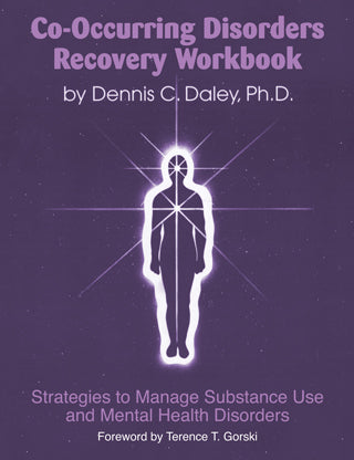 Co-Occurring Disorders Recovery Workbook: Strategies to Manage Substance Use and Mental Health Disorders