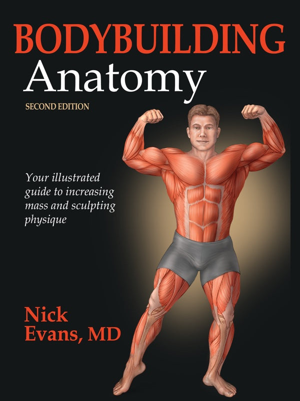 Bodybuilding Anatomy (2nd Edition)