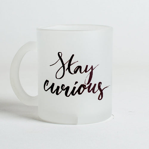 STAY CURIOUS FROSTED MUG