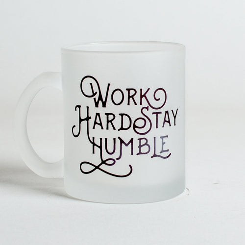 WORK HARD STAY HUMBLE FROSTED MUG