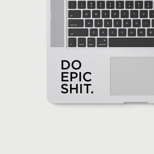 DO EPIC SHIT DECAL - BLACK