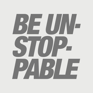 BE UNSTOPPABLE DECAL - SILVER