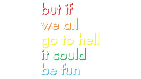 If We All Go To Hell Print