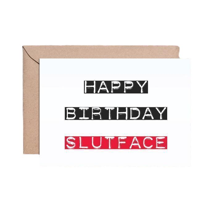 Slutface Birthday Card